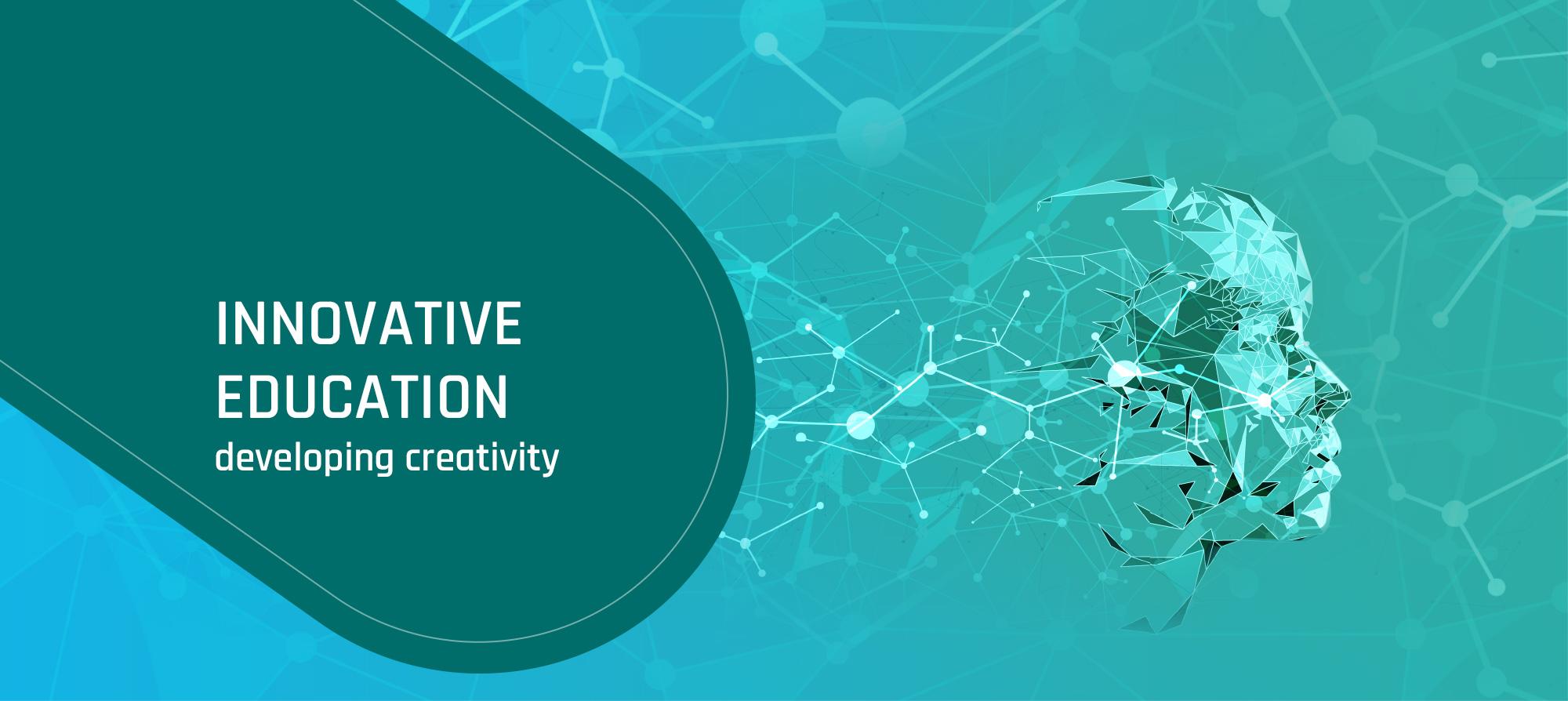 INNOVATIVE EDUCATION developing creativity